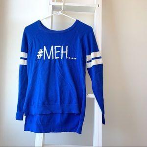 Cute Blue 'Meh' pullover!